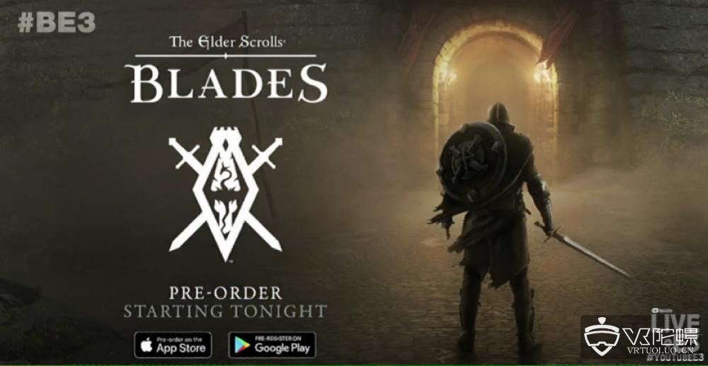 E3 2018:B社推全新老滚系列《The Elder Scrolls: Blades》,将支持手机、VR和PC端
