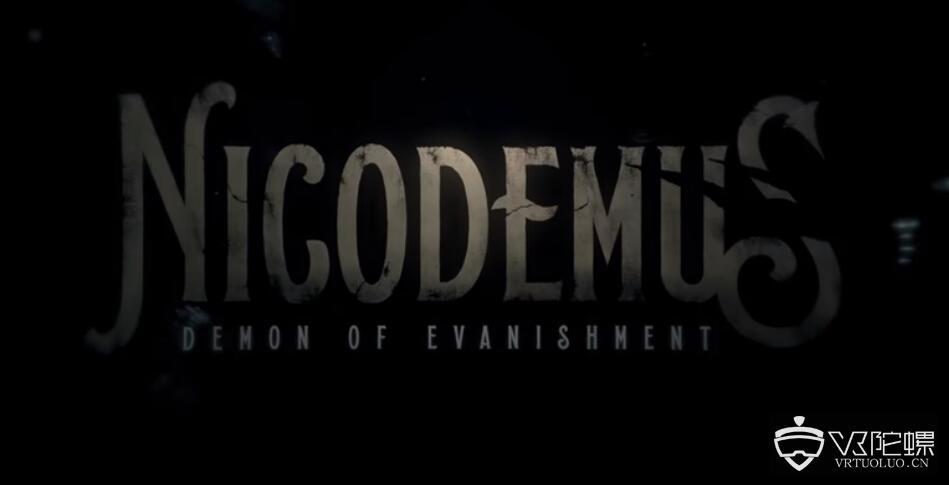 The VOID推全新线下VR恐怖体验《Nicodemus: Demon of Evanishment》