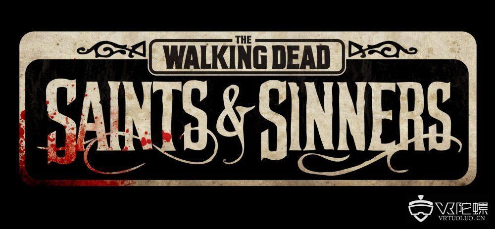 全新VR游戏《The Walking Dead:Saints&Sinners》将于2019年面市