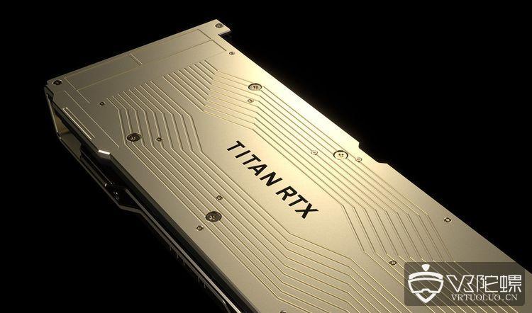 """英伟达推出最强大GPU """"Titan RTX"""",配备VirtuaLink接口"""