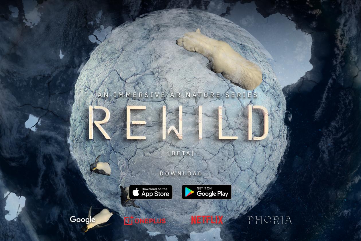 PHORIA与谷歌、Netflix及一加合作推出AR剧集《REWILD》,现已免费开放下载