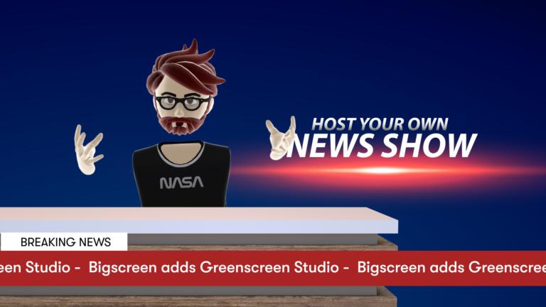 社交应用《Bigscreen VR》的绿幕室非常适合VR播客、Zoom云视频会议