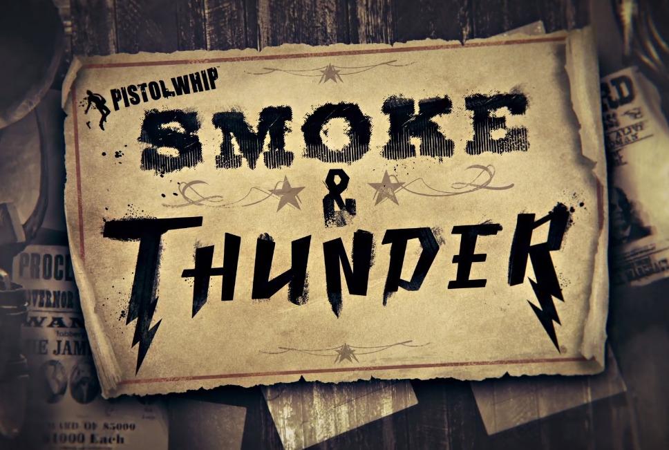 西部风VR射击游戏《Pistol Whip: Smoke & Thunder》将登陆Oculus Quest和Rift