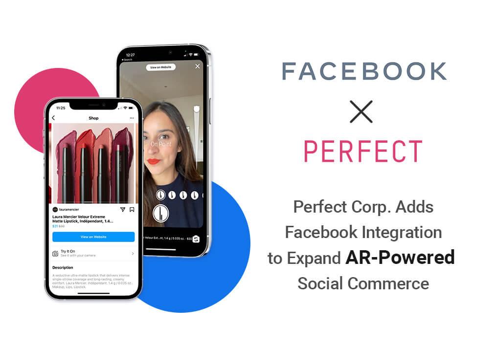 Facebook与AR美容方案提供商Perfect Corp将合作推出美容购物API
