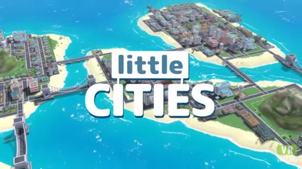 城市模拟器类型游戏正在向 VR 迈进,《Little Cities》即将登陆
